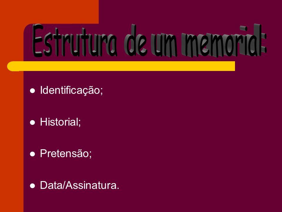 Identificação; Historial; Pretensão; Data/Assinatura.