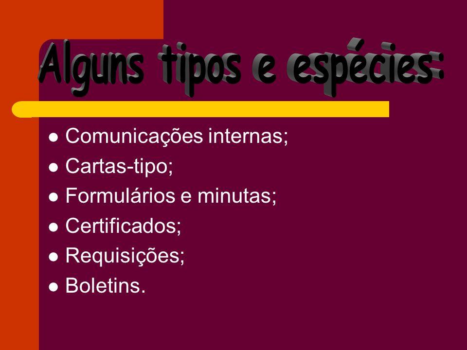 Comunicações internas; Cartas-tipo; Formulários e minutas; Certificados; Requisições; Boletins.