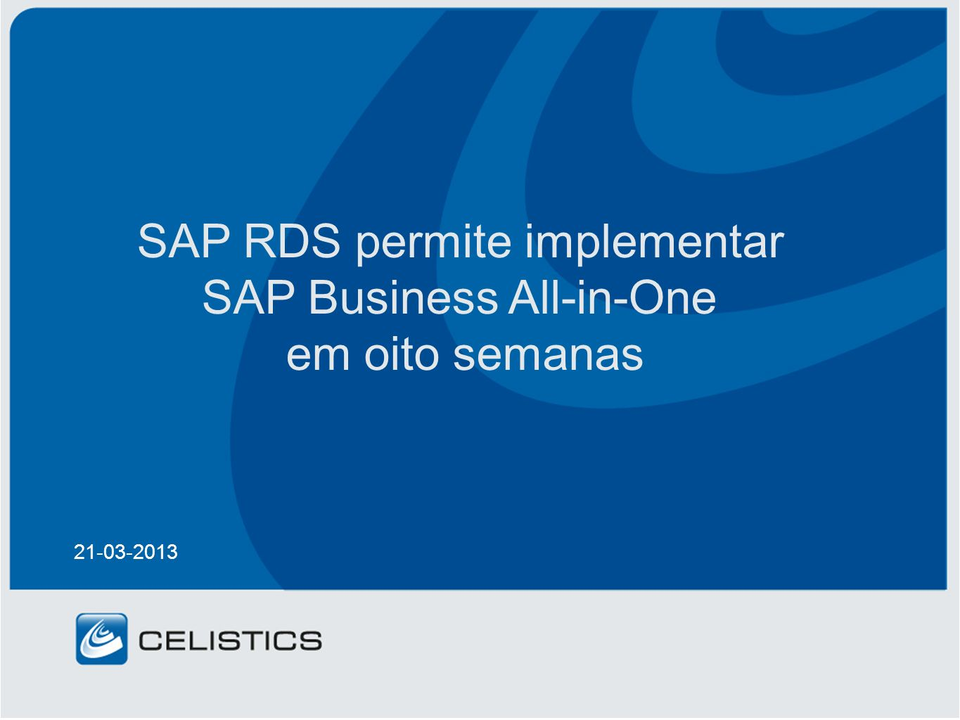 SAP RDS permite implementar SAP Business All-in-One em oito semanas 21-03-2013