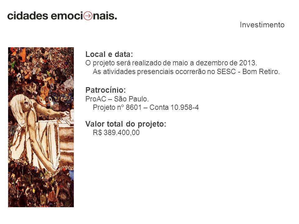 Local e data: O projeto será realizado de maio a dezembro de 2013. As atividades presenciais ocorrerão no SESC - Bom Retiro. Patrocínio: ProAC – São P