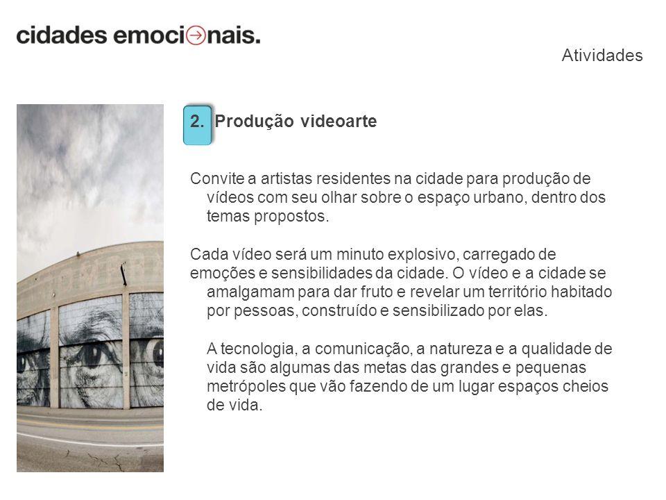 2. Produção videoarte Convite a artistas residentes na cidade para produção de vídeos com seu olhar sobre o espaço urbano, dentro dos temas propostos.