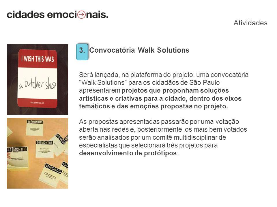 3. Convocatória Walk Solutions Será lançada, na plataforma do projeto, uma convocatória Walk Solutions para os cidadãos de São Paulo apresentarem proj