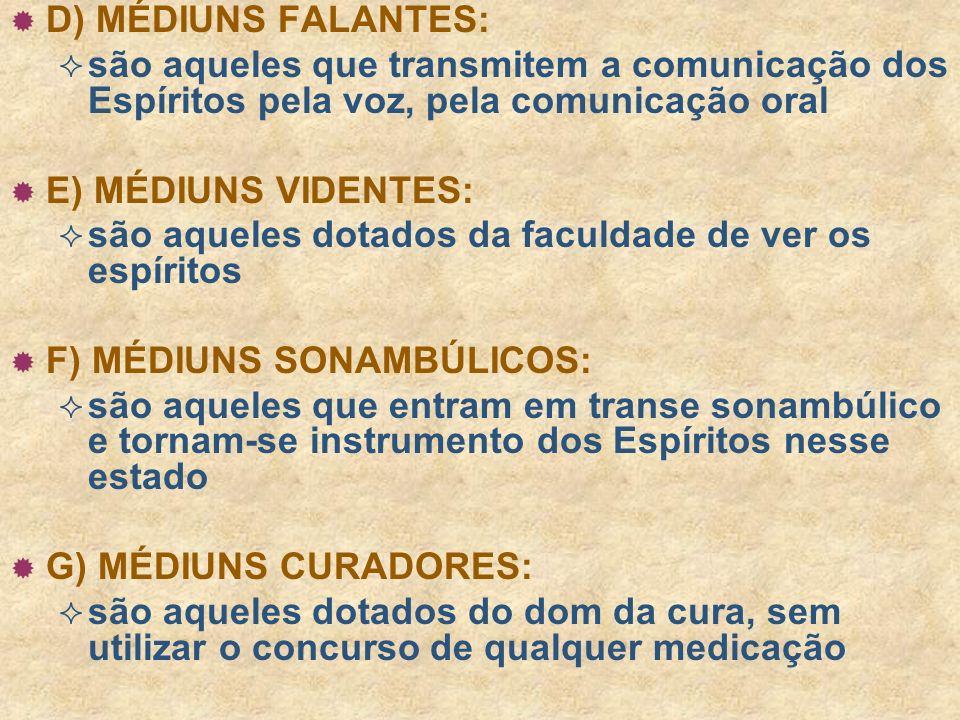 CLASSIFICAÇÃO GERAL DOS MÉDIUNS A) MÉDIUNS DE EFEITOS FÍSICOS: são os médiuns aptos a produzir fenômenos que são percebidos pelos sentidos, ou sejam,