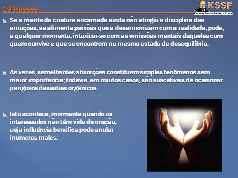 Se a mente da criatura encarnada ainda na ̃ o atingiu a disciplina das emoc ̧ o ̃ es, se alimenta paixo ̃ es que a desarmonizam com a realidade, pode,