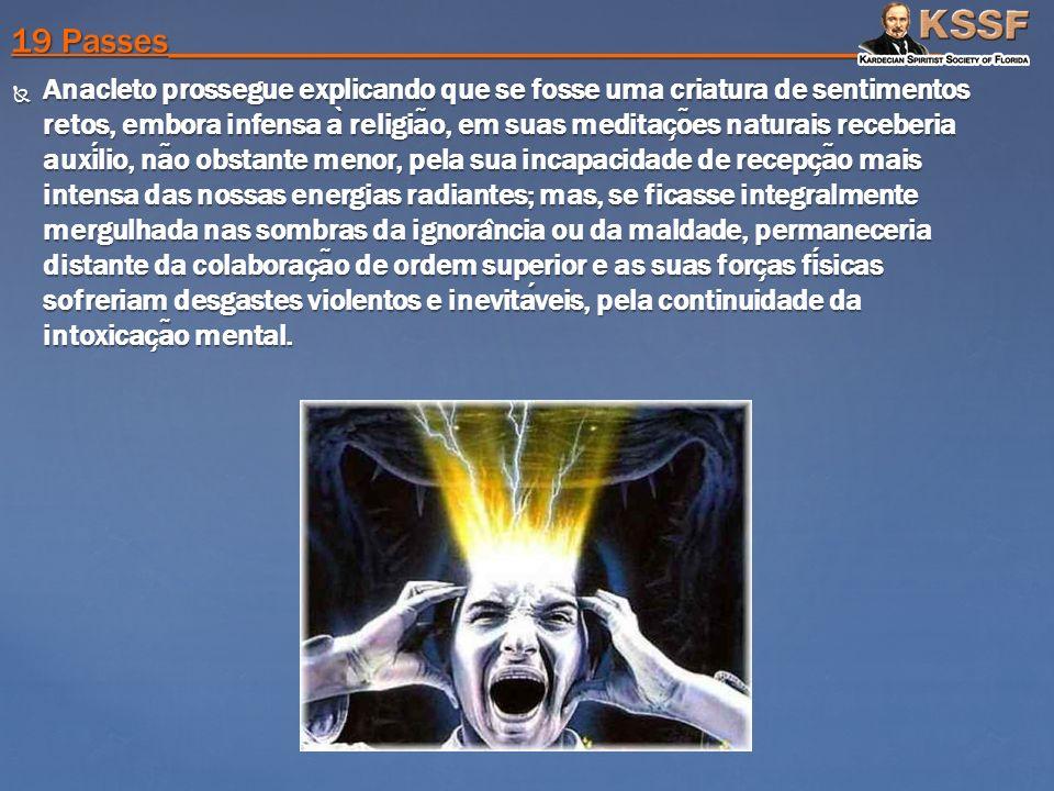 Anacleto prossegue explicando que se fosse uma criatura de sentimentos retos, embora infensa a ̀ religia ̃ o, em suas meditac ̧ o ̃ es naturais recebe