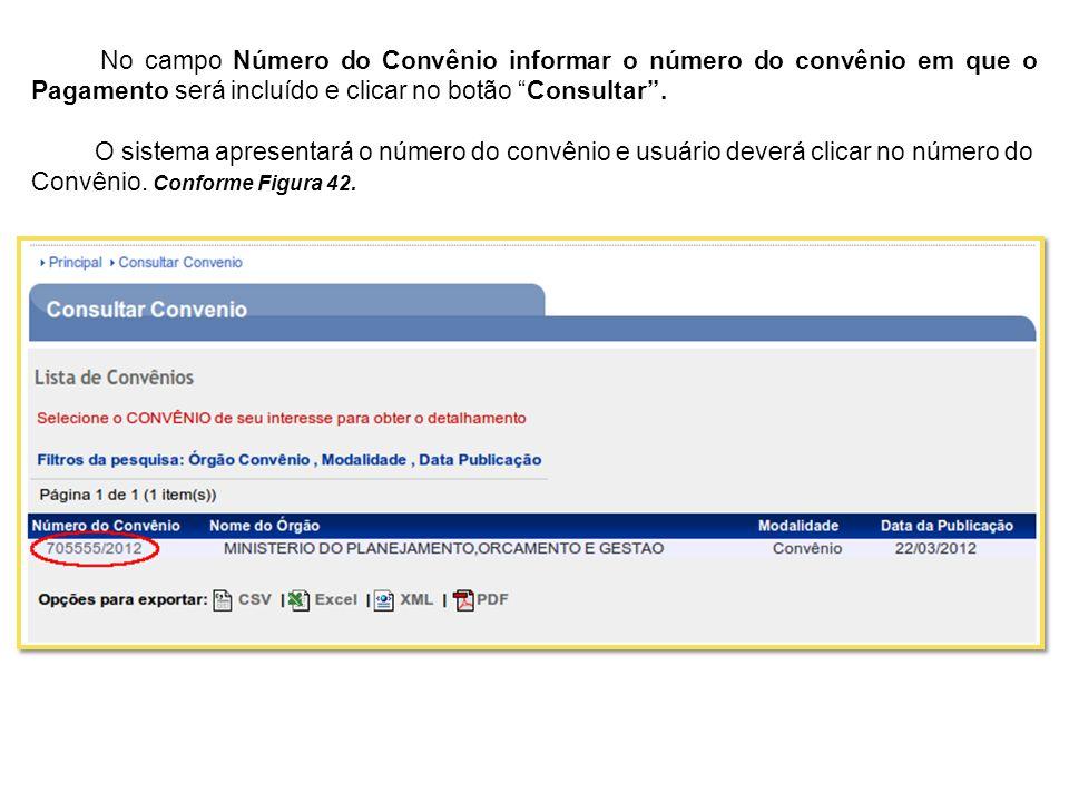 No campo Número do Convênio informar o número do convênio em que o Pagamento será incluído e clicar no botão Consultar. O sistema apresentará o número