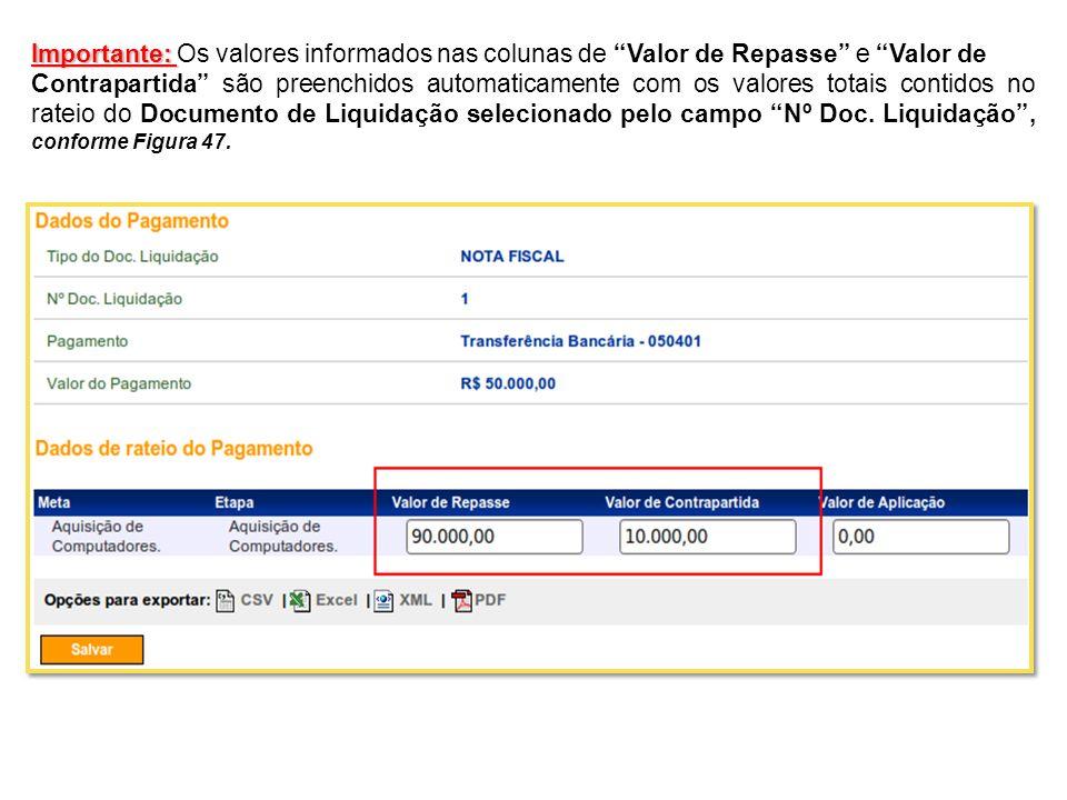 Importante: Importante: Os valores informados nas colunas de Valor de Repasse e Valor de Contrapartida são preenchidos automaticamente com os valores