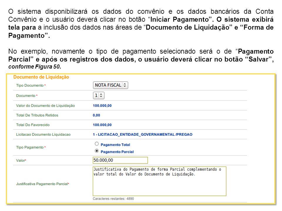 O sistema disponibilizará os dados do convênio e os dados bancários da Conta Convênio e o usuário deverá clicar no botão Iniciar Pagamento. O sistema