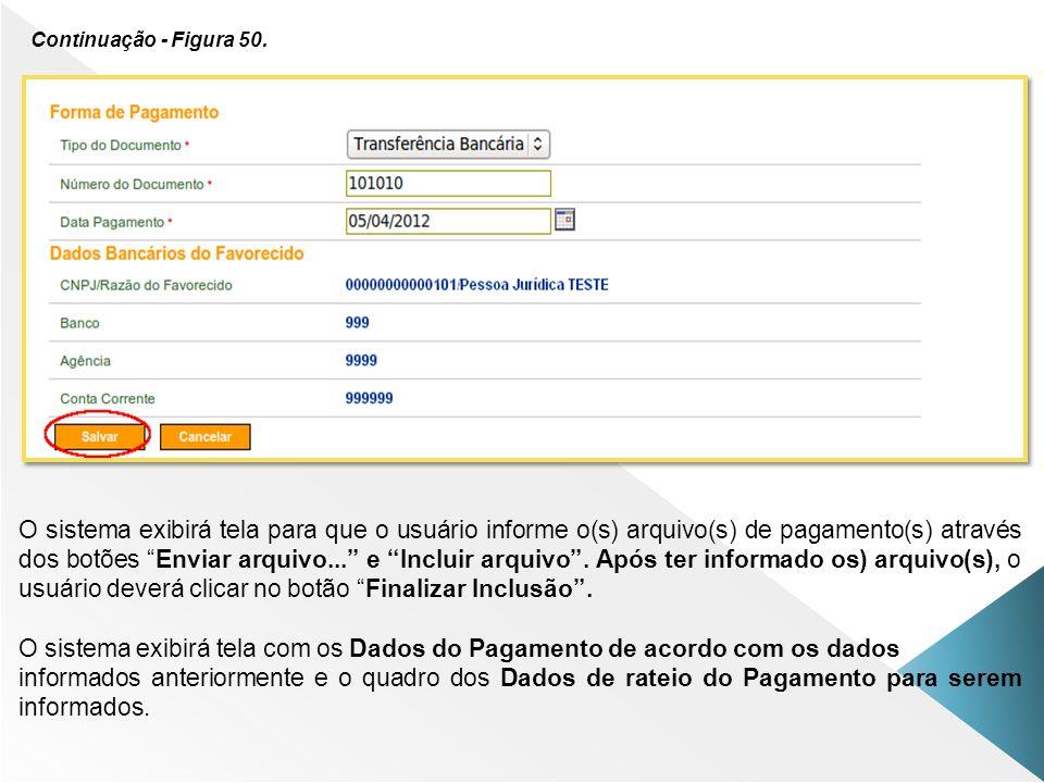 Continuação - Figura 50. O sistema exibirá tela para que o usuário informe o(s) arquivo(s) de pagamento(s) através dos botões Enviar arquivo... e Incl