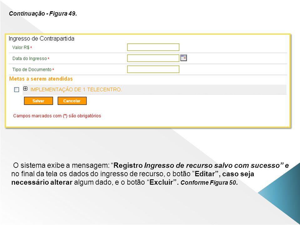 Continuação - Figura 49. O sistema exibe a mensagem: Registro Ingresso de recurso salvo com sucesso e no final da tela os dados do ingresso de recurso