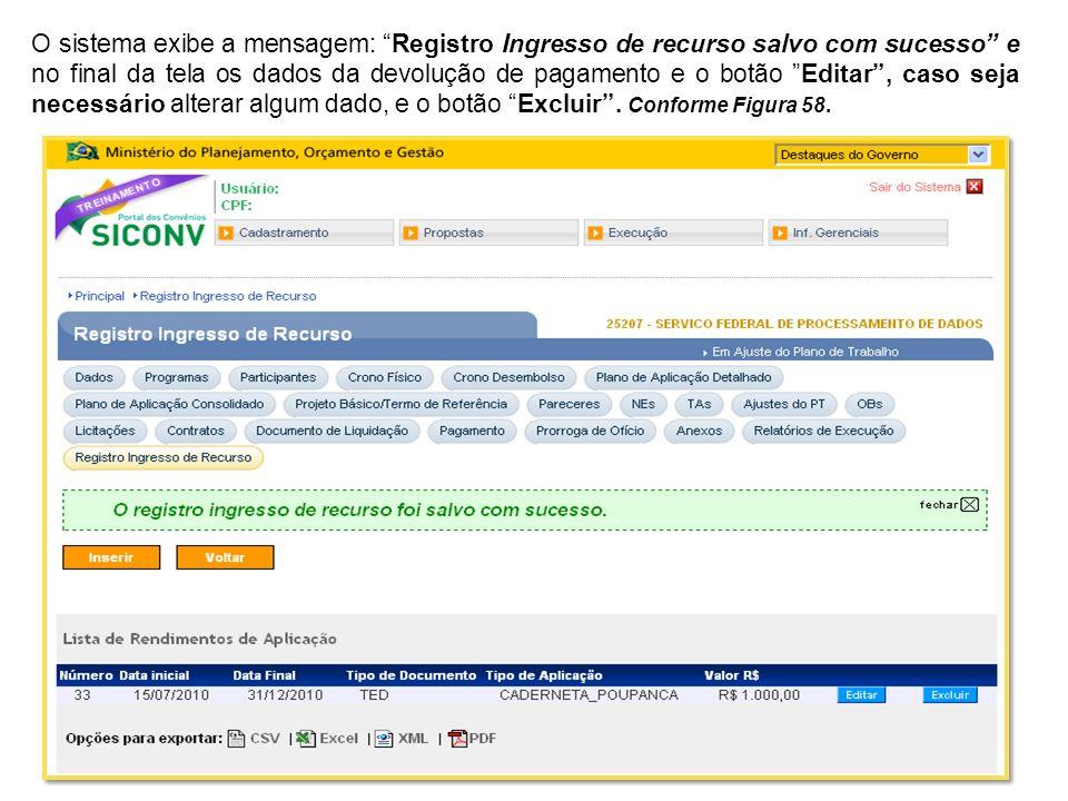 O sistema exibe a mensagem: Registro Ingresso de recurso salvo com sucesso e no final da tela os dados da devolução de pagamento e o botão Editar, cas