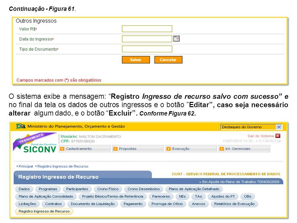 Continuação - Figura 61. O sistema exibe a mensagem: Registro Ingresso de recurso salvo com sucesso e no final da tela os dados de outros ingressos e
