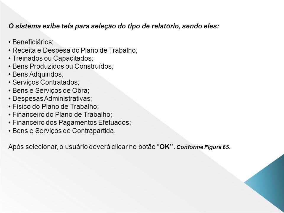 O sistema exibe tela para seleção do tipo de relatório, sendo eles: Beneficiários; Receita e Despesa do Plano de Trabalho; Treinados ou Capacitados; B