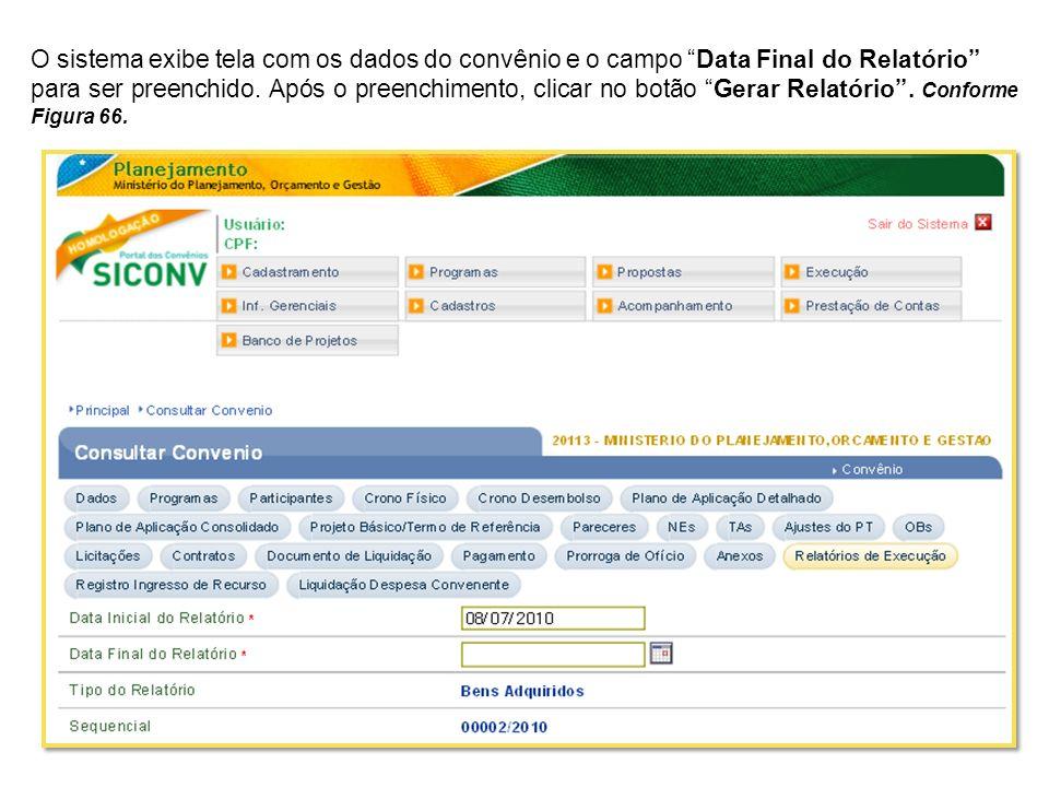 O sistema exibe tela com os dados do convênio e o campo Data Final do Relatório para ser preenchido. Após o preenchimento, clicar no botão Gerar Relat