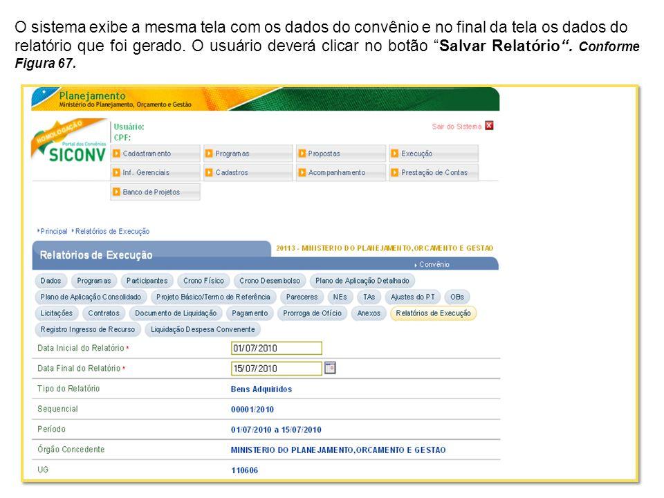 O sistema exibe a mesma tela com os dados do convênio e no final da tela os dados do relatório que foi gerado. O usuário deverá clicar no botão Salvar