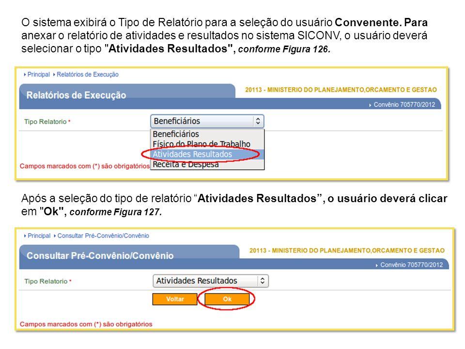 O sistema exibirá o Tipo de Relatório para a seleção do usuário Convenente. Para anexar o relatório de atividades e resultados no sistema SICONV, o us