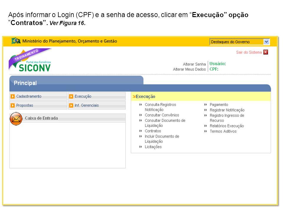 Após informar o Login (CPF) e a senha de acesso, clicar em Execução opção Contratos. Ver Figura 16.