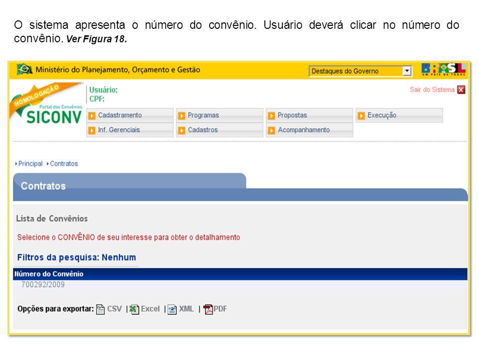 O sistema apresenta o número do convênio. Usuário deverá clicar no número do convênio. Ver Figura 18.