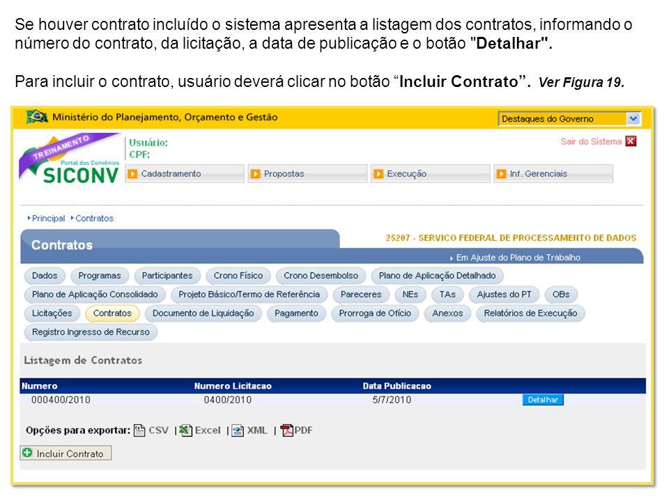 Se houver contrato incluído o sistema apresenta a listagem dos contratos, informando o número do contrato, da licitação, a data de publicação e o botã