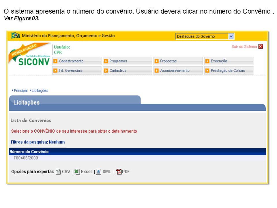 O sistema apresenta o número do convênio. Usuário deverá clicar no número do Convênio. Ver Figura 03.