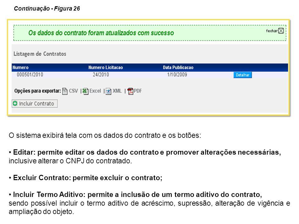 O sistema exibirá tela com os dados do contrato e os botões: Editar: permite editar os dados do contrato e promover alterações necessárias, inclusive