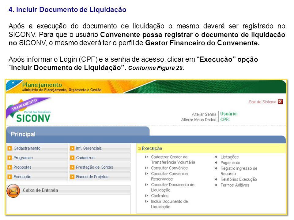 4. Incluir Documento de Liquidação Após a execução do documento de liquidação o mesmo deverá ser registrado no SICONV. Para que o usuário Convenente p