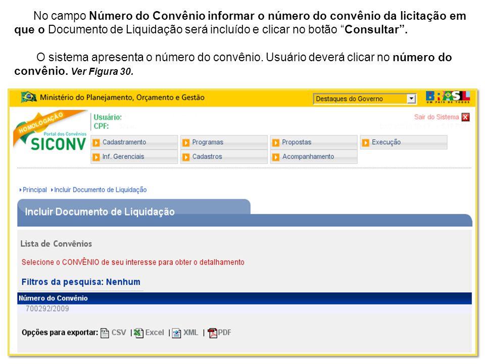 No campo Número do Convênio informar o número do convênio da licitação em que o Documento de Liquidação será incluído e clicar no botão Consultar. O s