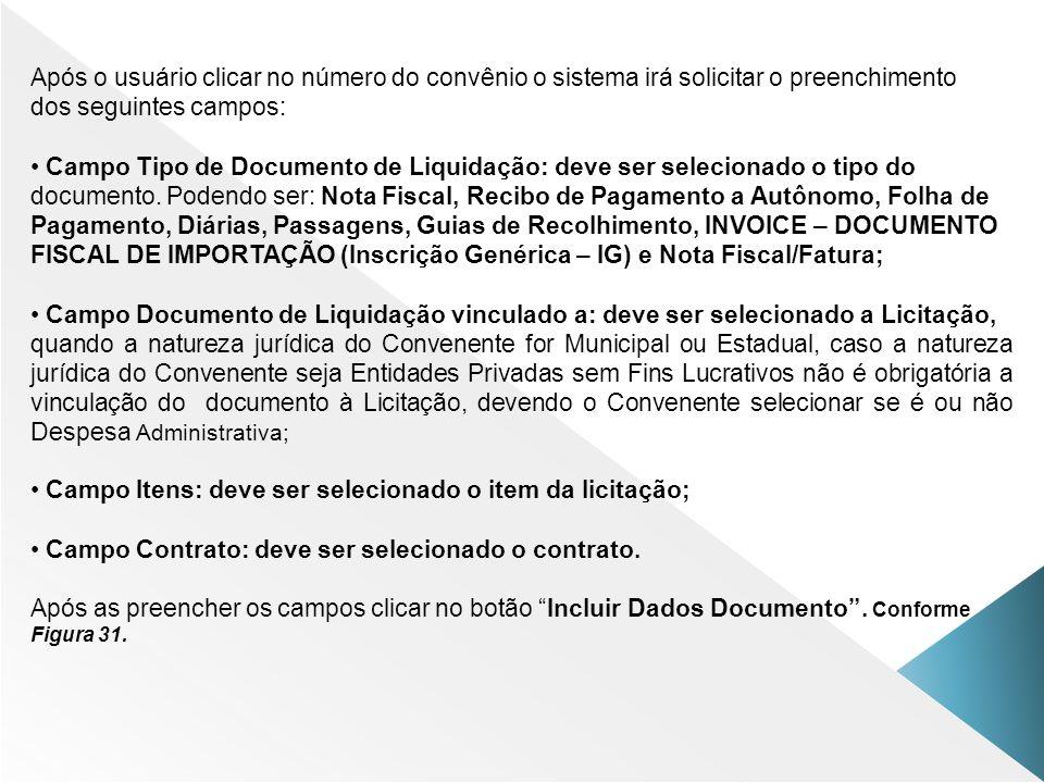 Após o usuário clicar no número do convênio o sistema irá solicitar o preenchimento dos seguintes campos: Campo Tipo de Documento de Liquidação: deve
