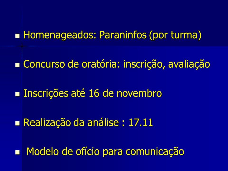 Homenageados: Paraninfos (por turma) Homenageados: Paraninfos (por turma) Concurso de oratória: inscrição, avaliação Concurso de oratória: inscrição,