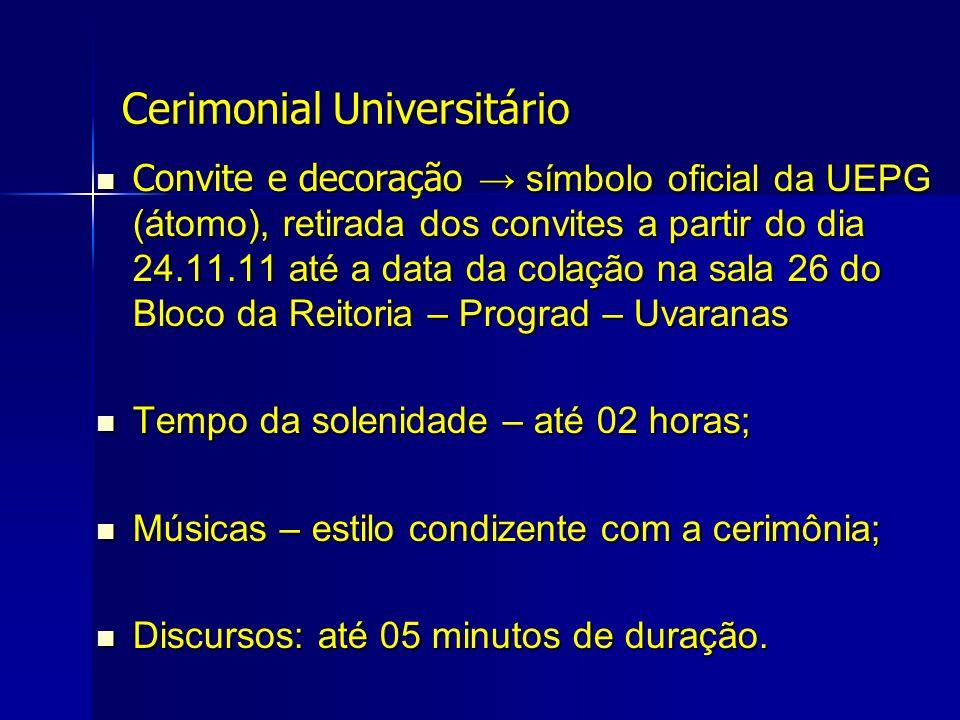 Cerimonial Universitário Convite e decoração símbolo oficial da UEPG (átomo), retirada dos convites a partir do dia 24.11.11 até a data da colação na
