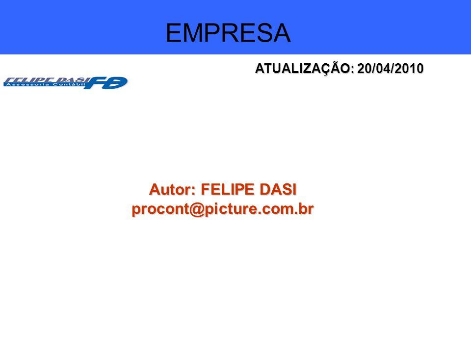 Objetivos e vantagens Autor: FELIPE DASI procont@picture.com.br ATUALIZAÇÃO: 20/04/2010 EMPRESA