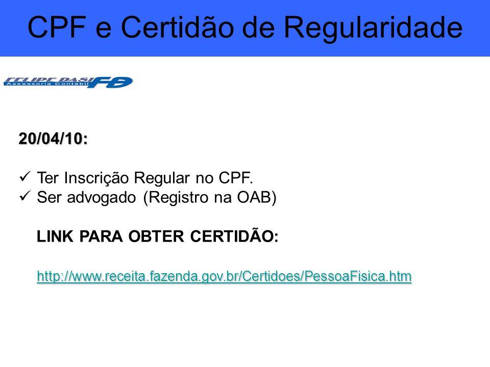 Objetivos e vantagens 20/04/10: Ter Inscrição Regular no CPF. Ser advogado (Registro na OAB) LINK PARA OBTER CERTIDÃO: http://www.receita.fazenda.gov.