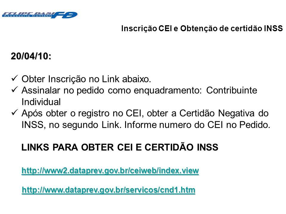 Objetivos e vantagens 20/04/10: Obter Inscrição no Link abaixo. Assinalar no pedido como enquadramento: Contribuinte Individual Após obter o registro