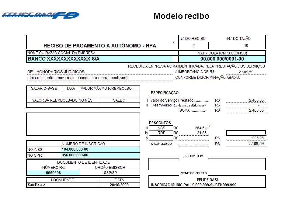 Objetivos e vantagens Tributação20/04/10: O IRRF e INSS serão retidos pelo Cliente O IRRF será como antecipação ao devido na Declaração de Rendas de Ajuste do Advogado O cliente enviará até 28/2 do ano seguinte, Comprovante de Rendimentos, para que o advogado possa declarar essa renda em sua declaração de rendimentos A prefeitura de São Paulo, envia a cada trimestre o ISS profissional, que hoje está por volta de R$ 181,00 por trimestre.