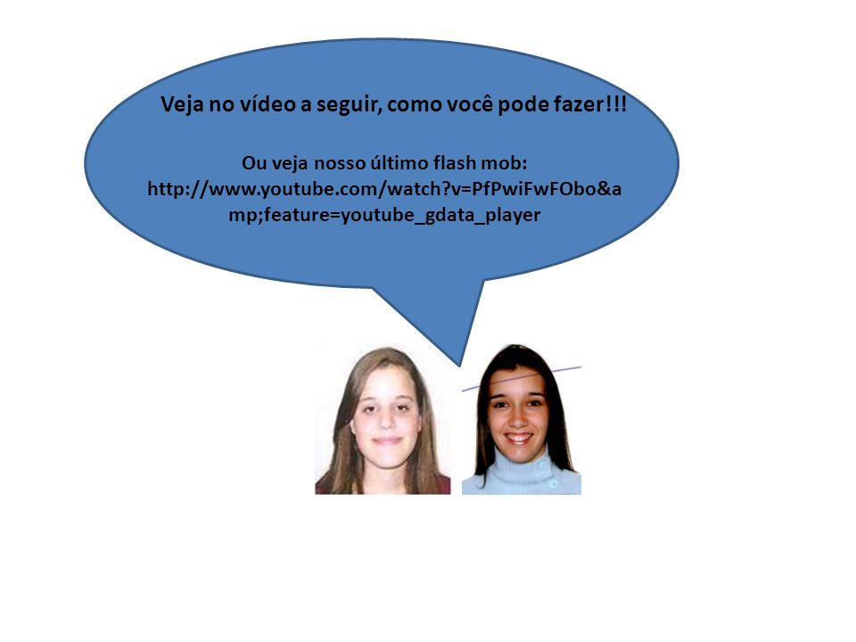 Veja no vídeo a seguir, como você pode fazer!!! Ou veja nosso último flash mob: http://www.youtube.com/watch?v=PfPwiFwFObo&a mp;feature=youtube_gdata_