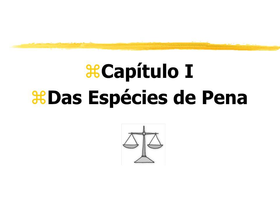 zCapítulo I zDas Espécies de Pena