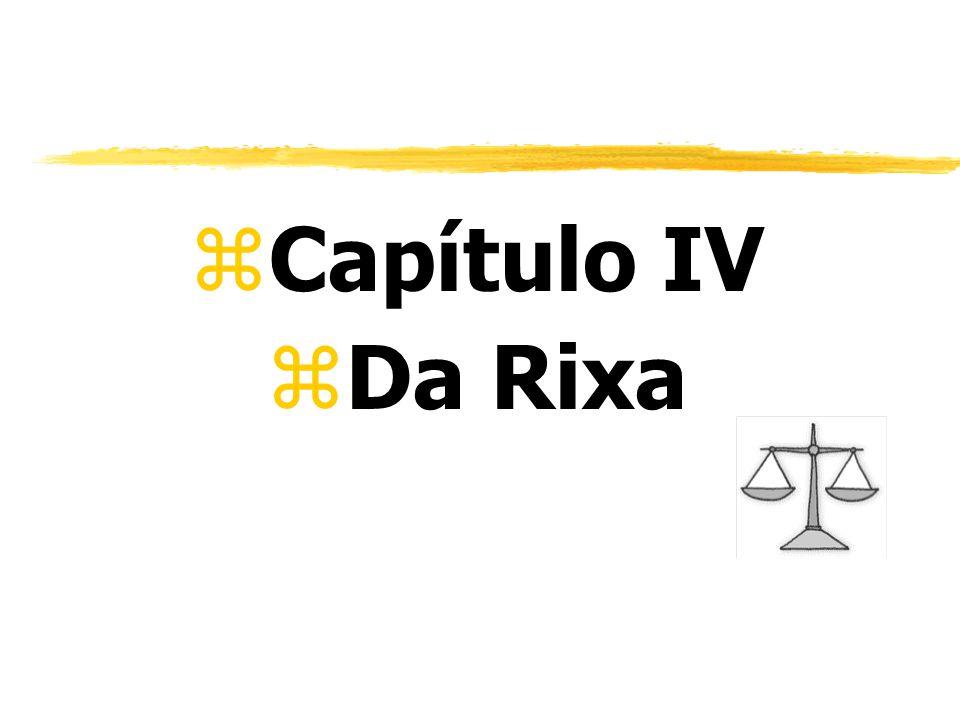 zCapítulo IV zDa Rixa