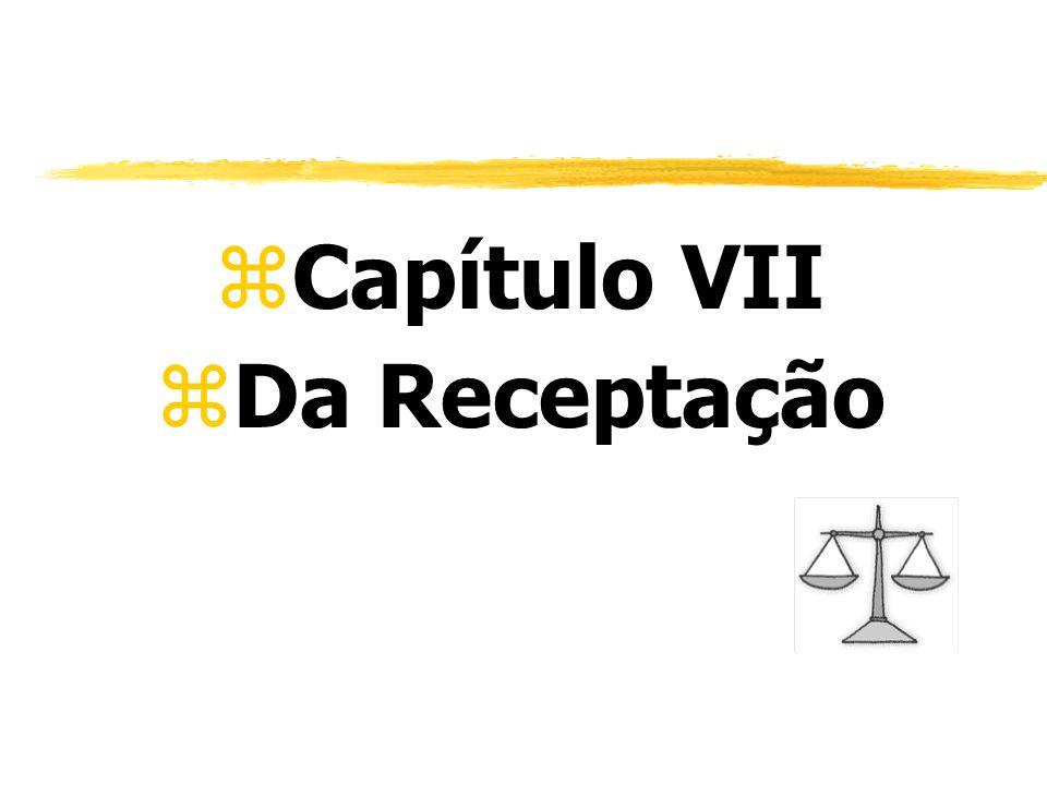 zCapítulo VII zDa Receptação