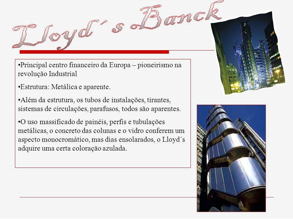 Principal centro financeiro da Europa – pioneirismo na revolução Industrial Estrutura: Metálica e aparente. Além da estrutura, os tubos de instalações