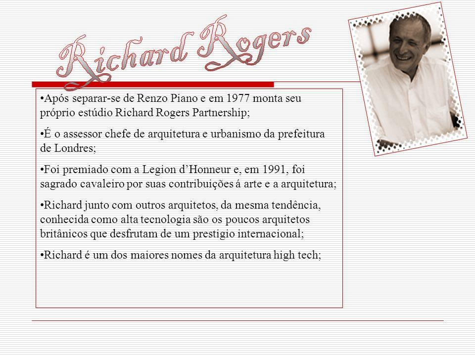 Após separar-se de Renzo Piano e em 1977 monta seu próprio estúdio Richard Rogers Partnership; É o assessor chefe de arquitetura e urbanismo da prefei