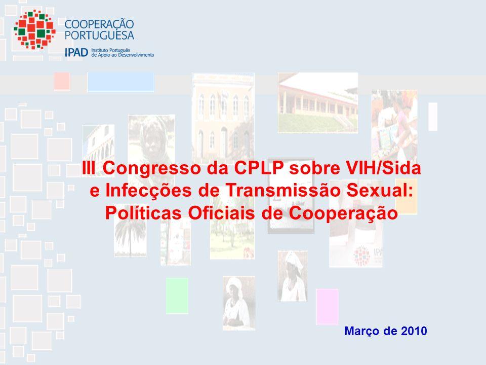 III Congresso da CPLP sobre VIH/Sida e Infecções de Transmissão Sexual: Políticas Oficiais de Cooperação Março de 2010