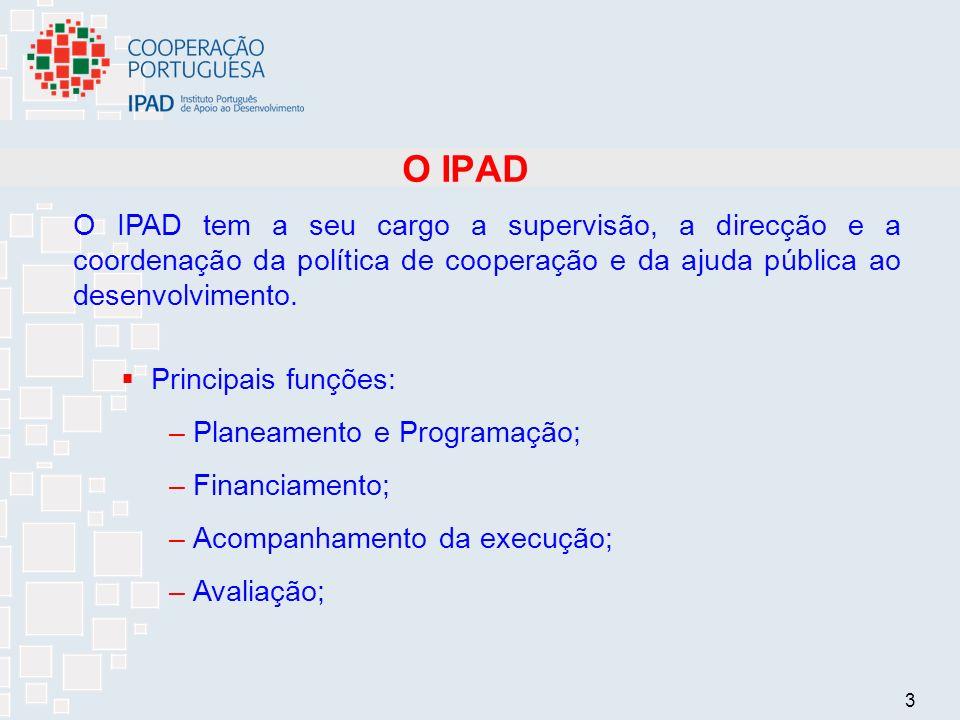 3 O IPAD O IPAD tem a seu cargo a supervisão, a direcção e a coordenação da política de cooperação e da ajuda pública ao desenvolvimento.