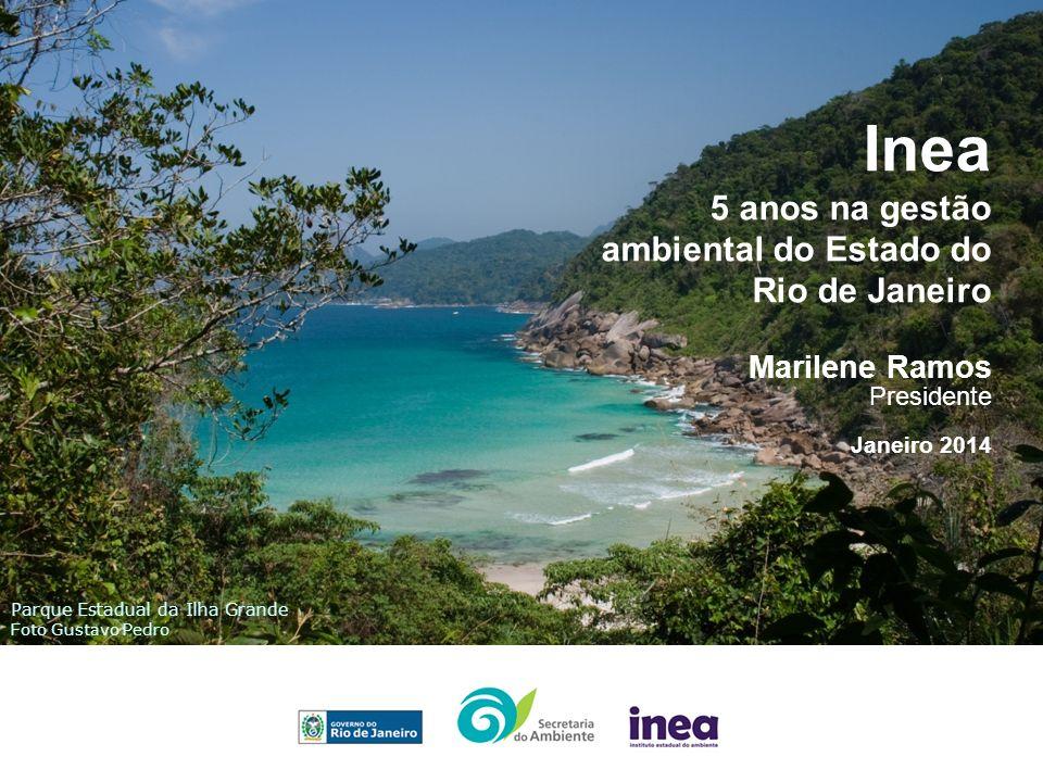 Marilene Ramos Presidente Janeiro 2014 Inea 5 anos na gestão ambiental do Estado do Rio de Janeiro Parque Estadual da Ilha Grande Foto Gustavo Pedro