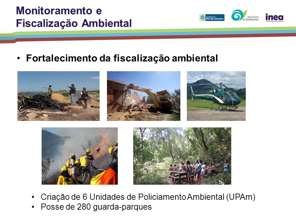Fortalecimento da fiscalização ambiental Criação de 6 Unidades de Policiamento Ambiental (UPAm) Posse de 280 guarda-parques Monitoramento e Fiscalizaç