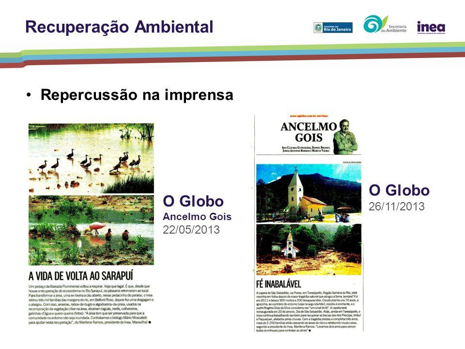 Repercussão na imprensa O Globo 26/11/2013 O Globo Ancelmo Gois 22/05/2013 Recuperação Ambiental