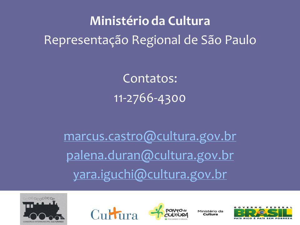 Ministério da Cultura Representação Regional de São Paulo Contatos: 11-2766-4300 marcus.castro@cultura.gov.br palena.duran@cultura.gov.br yara.iguchi@cultura.gov.br