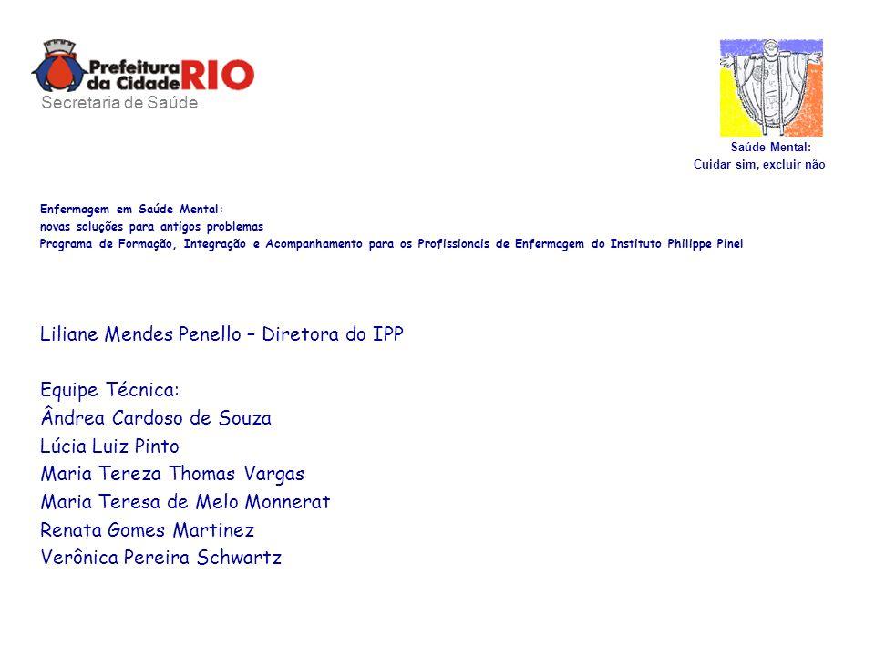 Saúde Mental Cuidar sim, excluir não Rio de Janeiro 5.863.435 habitantes 3.180 leitos psiquiátricos 5 hospitais públicos, 2 universitários, 7 privados e 1 filantrópico 6 CAPS adultos e 2 infanto-juvenis 73 ambulatórios com atenção em saúde mental Integração com PSF e PACS Secretaria de Saúde