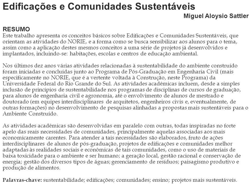 Aula Magna Edificações e Comunidades Sustentáveis Miguel Aloysio Sattler RESUMO Este trabalho apresenta os conceitos básicos sobre Edificações e Comun
