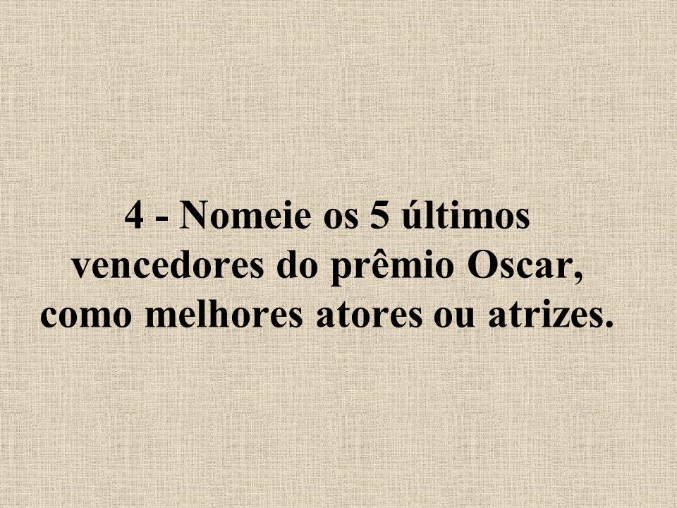 3 - Nomeie 10 vencedores do prêmio Nobel.