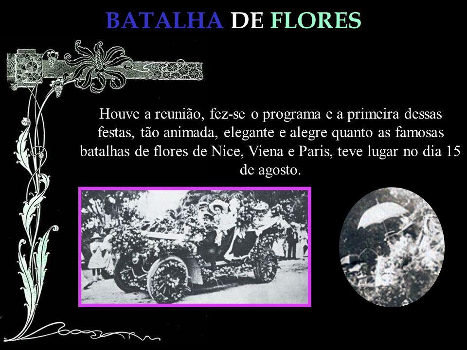 BATALHA DE FLORES Engabelou-se o abandonado jardim da Praça da República e o entusiasmo com que o povo acolheu a iniciativa do Prefeito ultrapassou a expectativa, atingindo a concorrência de espectadores a proporções inesperadas.